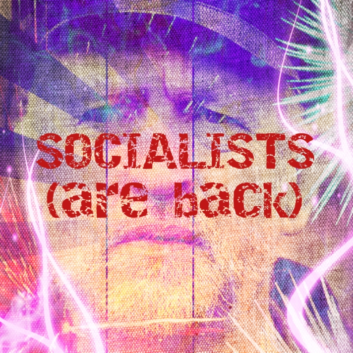 Socialists Are Back